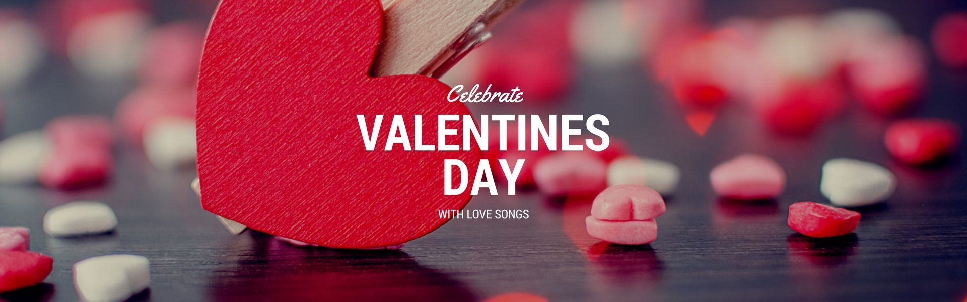 Celebrate Valentines Day With Songs