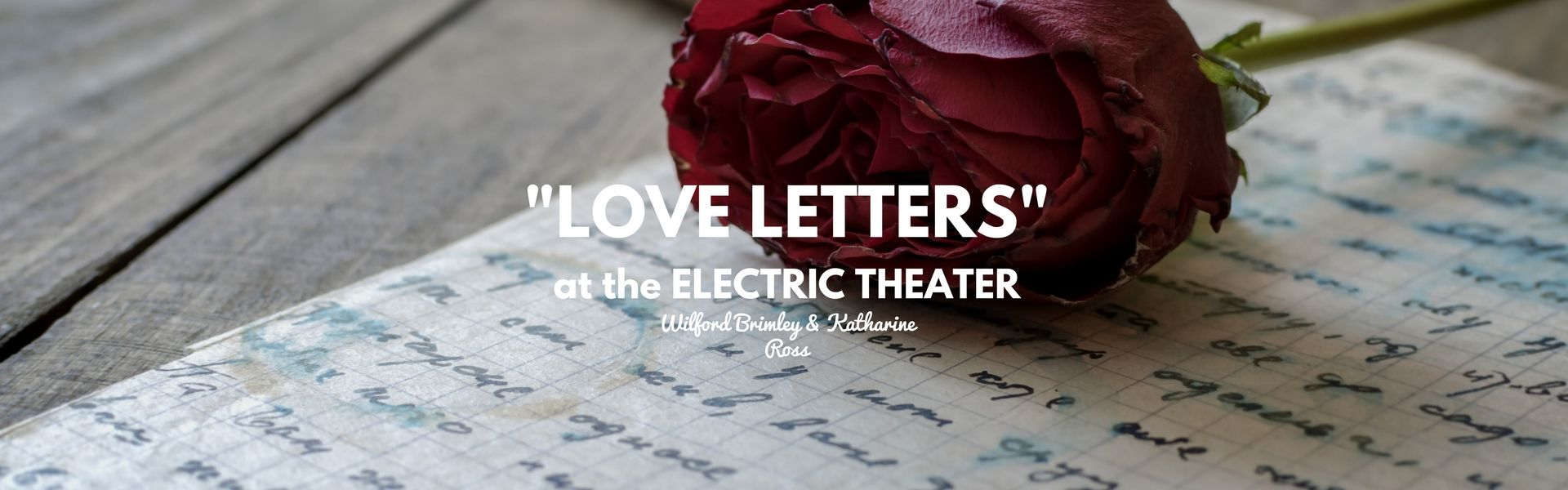 """""""Love Letters"""" at the St. George Electric Theater"""